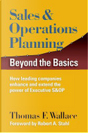 Sales & Operations Planning by Thomas F. Wallace