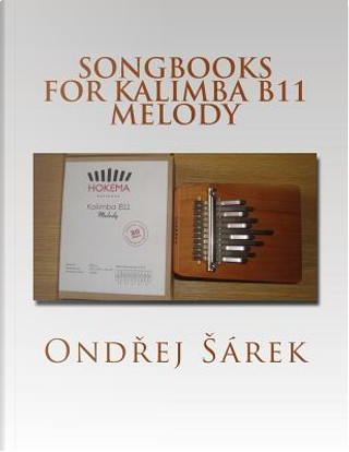 Songbooks for Kalimba B11 Melody by Ondrej Sarek