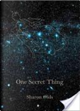 One Secret Thing by Sharon Olds