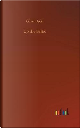 Up the Baltic by Oliver Optic