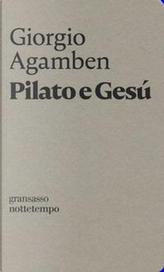 Pilato e Gesù by Giorgio Agamben