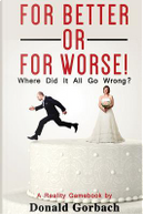 For Better or For Worse by Donald Gorbach