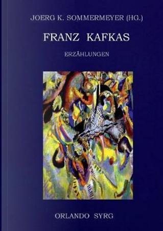 Franz Kafkas Erzählungen by Franz Kafka