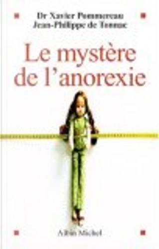 Le mystère de l'anorexie by Jean-Philippe De Tonnac, Xavier Pommereau