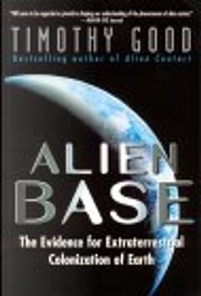 Alien Base: by Timothy Good