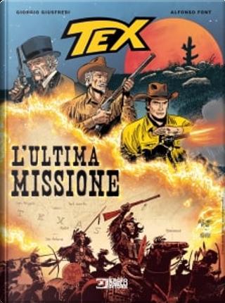 Tex: L'ultima missione by Giorgio Giusfredi