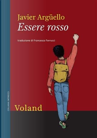 Essere rosso by Javier Argüello