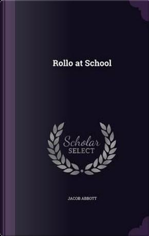 Rollo at School by Jacob Abbott