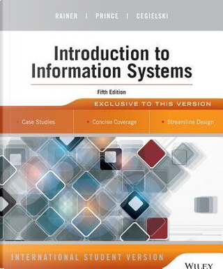 Introduction to Information Systems by R. Kelly Rainer