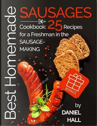 Best Homemade Sausages Cookbook by Daniel Hall