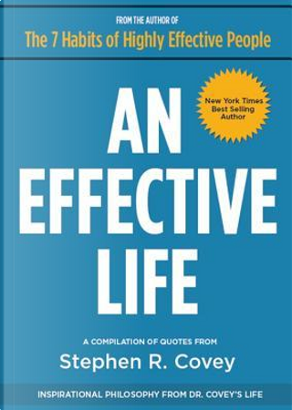 An Effective Life by STEPHEN R. COVEY