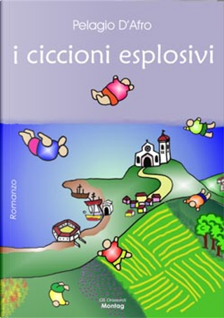 I ciccioni esplosivi by Alessandro Papini, Arturo Fabra, Giuseppe D'Emilio, Pelagio D'Afro, Roberto Fogliardi
