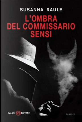 L'ombra del commissario Sensi by Susanna Raule