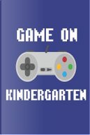 Game On Kindergarten by Creative Juices Publishing