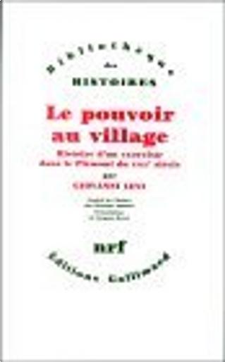 Le pouvoir au village by Giovanni Levi