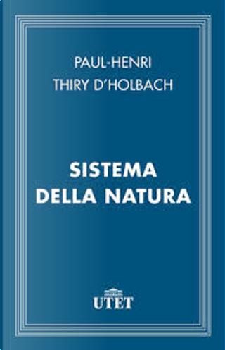 Sistema della natura by Paul-Henri Thiry d'Holbach