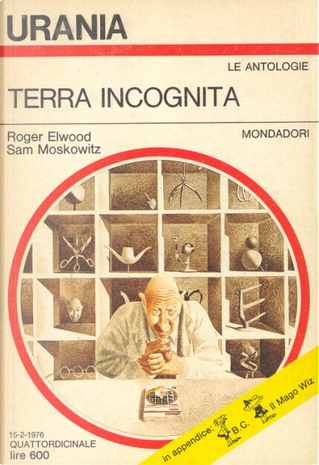 Terra incognita by Alfred Elton Van Vogt, Arthur C. Clarke, Clifford D. Simak, Earle Stanley Gardner, Edmond Hamilton, Isaac Asimov, Ray Bradbury, Robert Bloch