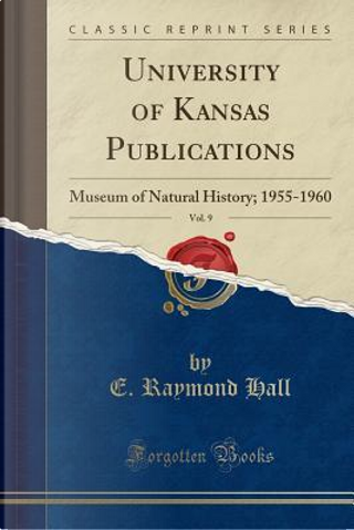 University of Kansas Publications, Vol. 9 by E. Raymond Hall