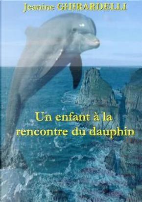 Un Enfant a la Rencontre du Dauphin by Ghirardelli Jeanine