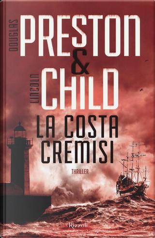 La costa cremisi by Douglas Preston, Lincoln Child
