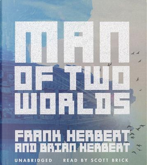 Man of Two Worlds by Frank Herbert