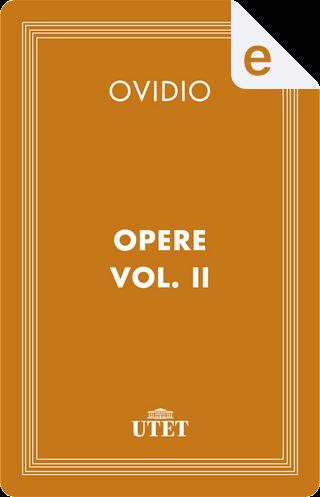 Opere - Vol. 2 by Publius Ovidius Naso