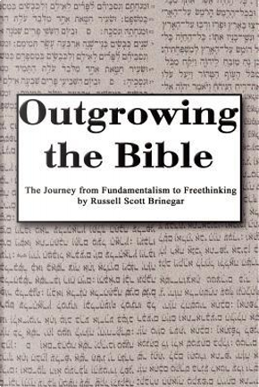 Outgrowing the Bible by Russell Scott Brinegar