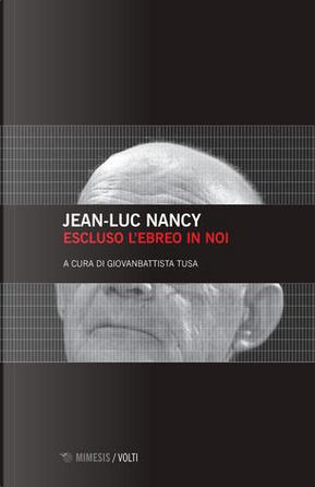 Escluso l'ebreo in noi by Jean-Luc Nancy