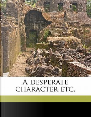 A Desperate Character Etc by Ivan Sergeevich Turgenev