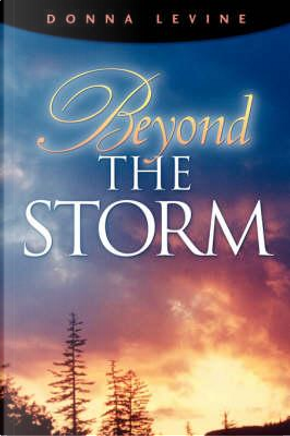 Beyond the Storm by Donna Levine