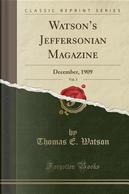 Watson's Jeffersonian Magazine, Vol. 3 by Thomas E. Watson