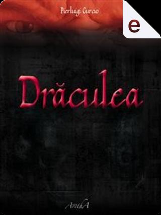 Draculea by Pierluigi Curcio