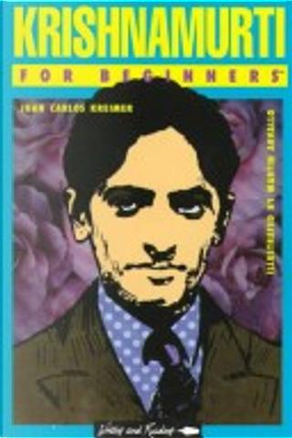 Krishnamurti for Beginners by Juan Carlos Kreimer