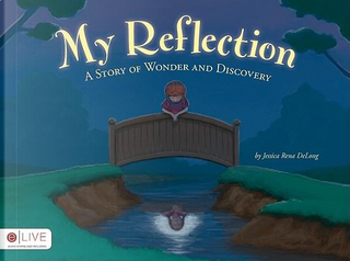 My Reflection by Jessica Rena Delong