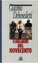 Italiani del Novecento by Giacomo Debenedetti