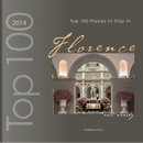 Top 100 Places to Stay in Florence & Nearby 2014 by Ovidio Guaita