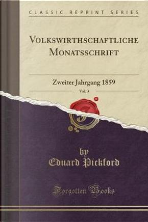 Volkswirthschaftliche Monatsschrift, Vol. 3 by Eduard Pickford