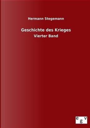 Geschichte des Krieges by Hermann Stegemann