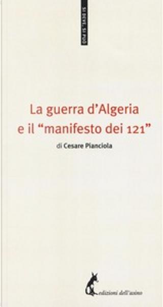 """La guerra d'Algeria e il """"manifesto dei 121"""" by Cesare Pianciola"""
