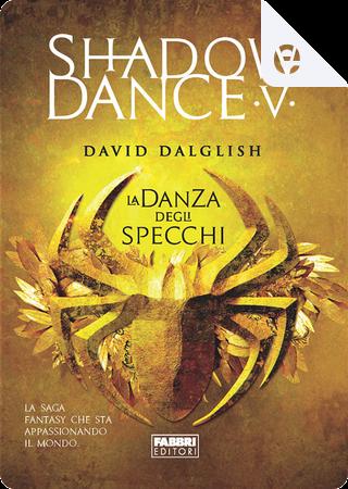 La danza degli specchi by David Dalglish