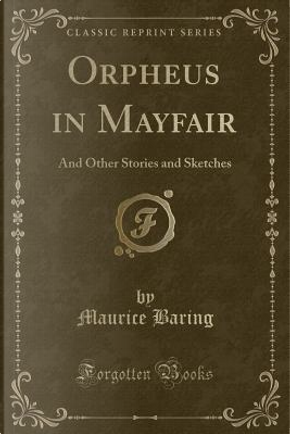 Orpheus in Mayfair by Maurice Baring