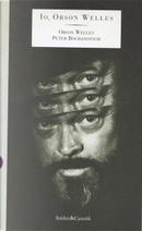 Io, Orson Welles by Orson Welles, Peter Bogdanovich
