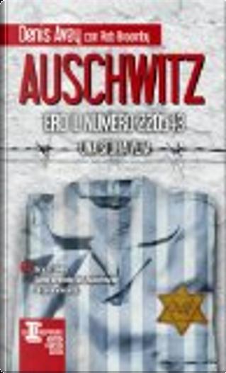 Auschwitz, ero il numero 220543 by Denis Avey