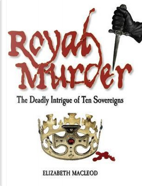 Royal Murder by Elizabeth MacLeod
