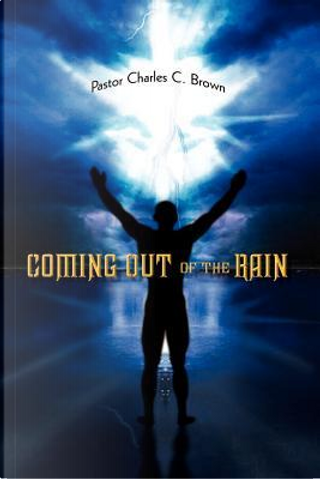 Coming Out of the Rain by Charles C. Brown
