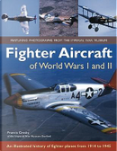 Fighter Aircraft of World Wars I and II by Francis Crosby