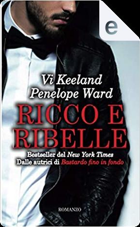Ricco e ribelle by Penelope Ward, Vi Keeland