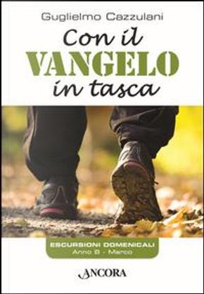Con il Vangelo in tasca. Anno B by Guglielmo Cazzulani