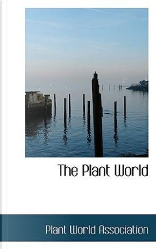The Plant World by Plant World Association