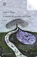 A oriente del giardino dell'Eden by Israel Joshua Singer